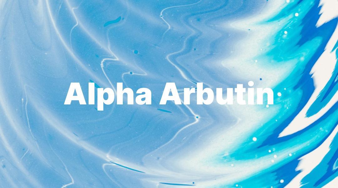 Wirklich alles was du über ALPHA ARBUTIN wissen musst (FAQ)